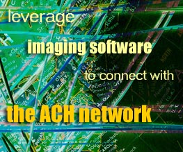 leverage imaging software with ACH network
